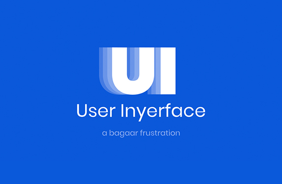BAGAAR's User Inyerface – The hilarious worst practice